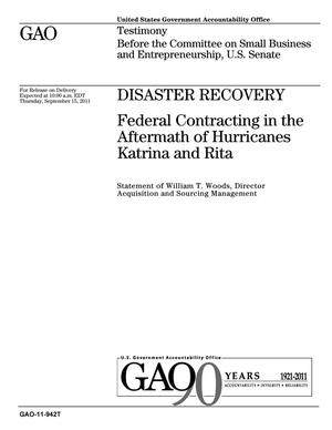 Primary view of object titled 'Disaster Recovery: Federal Contracting in the Aftermath of Hurricanes Katrina and Rita'.