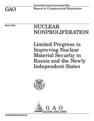 Primary view of object titled 'Nuclear Nonproliferation: Limited Progress in Improving Nuclear Material Security in Russia and the Newly Independent States'.