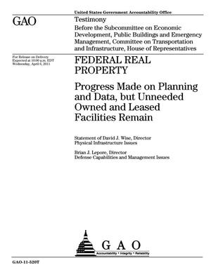 Primary view of object titled 'Federal Real Property: Progress Made on Planning and Data, but Unneeded Owned and Leased Facilities Remain'.