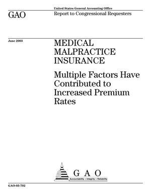 Primary view of object titled 'Medical Malpractice Insurance: Multiple Factors Have Contributed to Increased Premium Rates'.