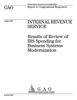 Primary view of object titled 'Internal Revenue Service: Results of Review of IRS Spending for Business Systems Modernization'.