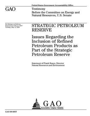 Primary view of object titled 'Strategic Petroleum Reserve: Issues Regarding the Inclusion of Refined Petroleum Products as Part of the Strategic Petroleum Reserve'.