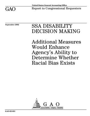 Primary view of object titled 'SSA Disability Decision-Making: Additional Measures Would Enhance Agency's Ability to Determine Whether Racial Bias Exists'.