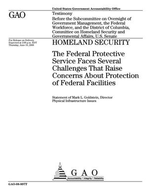 Primary view of object titled 'Homeland Security: The Federal Protective Service Faces Several Challenges That Raise Concerns About Protection of Federal Facilities'.