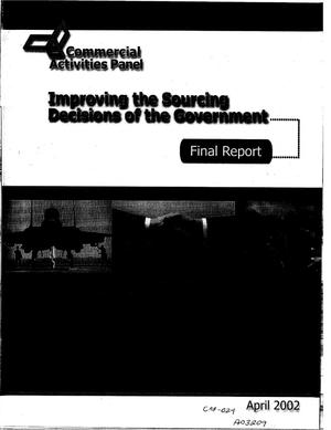 Primary view of object titled 'Commercial Activities Panel: Improving the Sourcing Decisions of the Government; Final Report, April 2002'.
