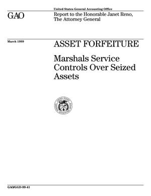 Primary view of object titled 'Asset Forfeiture: Marshals Service Controls Over Seized Assets'.