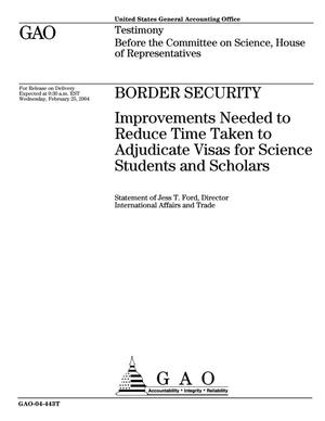 Primary view of object titled 'Border Security: Improvements Needed to Reduce Time Taken to Adjudicate Visas for Science Students and Scholars'.