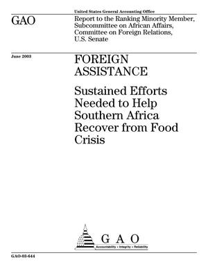 Primary view of object titled 'Foreign Assistance: Sustained Efforts Needed to Help Southern Africa Recover from Food Crisis'.