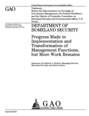Primary view of object titled 'Department of Homeland Security: Progress Made in Implementation and Transformation of Management Functions, but More Work Remains'.