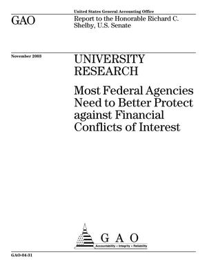 Primary view of object titled 'University Research: Most Federal Agencies Need to Better Protect against Financial Conflicts of Interest'.