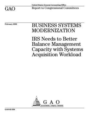 Primary view of object titled 'Business Systems Modernization: IRS Needs to Better Balance Management Capacity with System Acquisition Workload'.