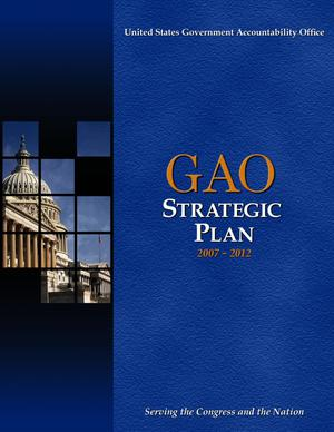 Primary view of object titled 'GAO Strategic Plan, 2007-2012 (Supersedes GAO-04-534SP and Superseded by GAO-10-559SP)'.
