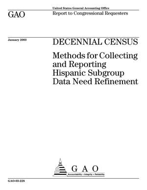Primary view of object titled 'Decennial Census: Methods for Collecting and Reporting Hispanic Subgroup Data Need Refinement'.