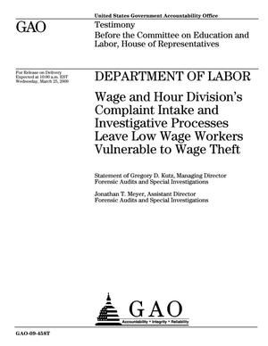 Primary view of object titled 'Department of Labor: Wage and Hour Division's Complaint Intake and Investigative Processes Leave Low Wage Workers Vulnerable To Wage Theft'.