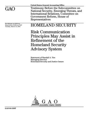 Primary view of object titled 'Homeland Security: Risk Communication Principles May Assist in Refinement of the Homeland Security Advisory System'.