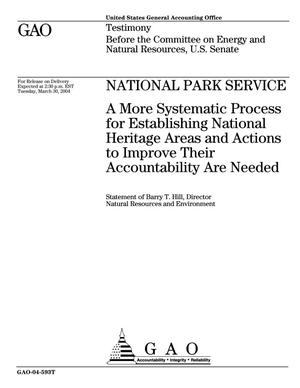 Primary view of object titled 'National Park Service: A More Systematic Process for Establishing National Heritage Areas and Actions to Improve Their Accountability Are Needed'.