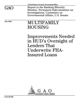 Primary view of object titled 'Multifamily Housing: Improvements Needed in HUD's Oversight of Lenders That Underwrite FHA-Insured Loans'.