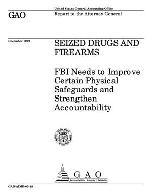 Primary view of object titled 'Seized Drugs and Firearms: FBI Needs to Improve Certain Physical Safeguards and Strengthen Accountability'.