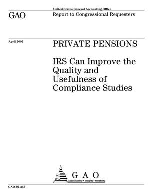 Primary view of object titled 'Private Pensions: IRS Can Improve the Quality and Usefulness of Compliance Studies'.