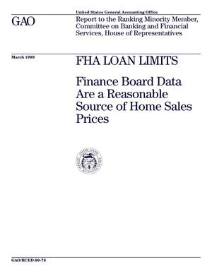 Primary view of object titled 'FHA Loan Limits: Finance Board Data Are a Reasonable Source of Home Sales Prices'.