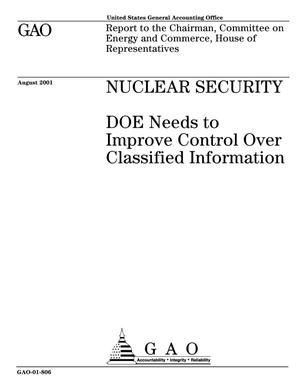 Primary view of object titled 'Nuclear Security: DOE Needs to Improve Control Over Classified Information'.