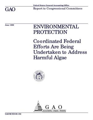 Primary view of object titled 'Environmental Protection: Coordinated Federal Efforts Are Being Undertaken to Address Harmful Algae'.