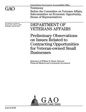 Primary view of object titled 'Department of Veterans Affairs: Preliminary Observations on Issues Related to Contracting Opportunities for Veteran-owned Small Businesses'.