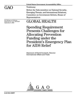 Primary view of object titled 'Global Health: Spending Requirement Presents Challenges for Allocating Prevention Funding under the President's Emergency Plan for AIDS Relief'.
