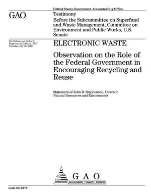 Primary view of object titled 'Electronic Waste: Observations on the Role of the Federal Government in Encouraging Recycling and Reuse'.