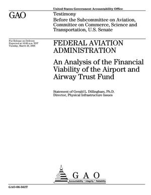 Primary view of object titled 'Federal Aviation Administration: An Analysis of the Financial Viability of the Airport and Airway Trust Fund'.