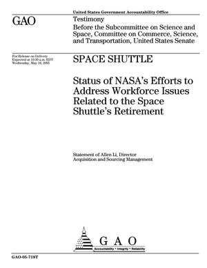 Primary view of object titled 'Space Shuttle: Status of NASA's Efforts to Address Workforce Issues Related to the Space Shuttle's Retirement'.