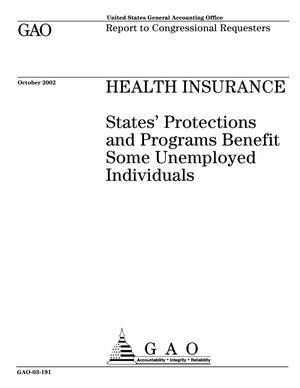 Primary view of object titled 'Health Insurance: States' Protections and Programs Benefit Some Unemployed Individuals'.