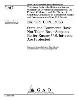 Primary view of object titled 'Export Controls: State and Commerce Have Not Taken Basic Steps to Better Ensure U.S. Interests Are Protected'.