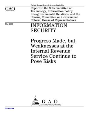 Primary view of object titled 'Information Security: Progress Made, but Weaknesses at the Internal Revenue Service Continue to Pose Risks'.