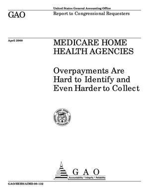 Primary view of object titled 'Medicare Home Health Agencies: Overpayments Are Hard to Identify and Even Harder to Collect'.