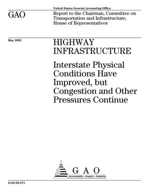 Primary view of object titled 'Highway Infrastructure: Interstate Physical Conditions Have Improved, but Congestion and Other Pressures Continue'.