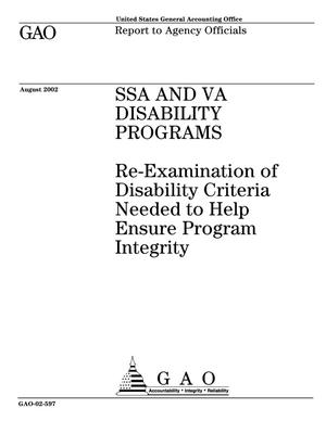 Primary view of object titled 'SSA and VA Disability Programs: Re-Examination of Disability Criteria Needed to Help Ensure Program Integrity'.