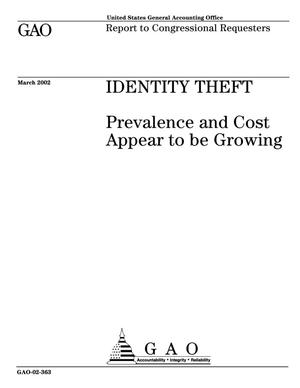 Primary view of object titled 'Identity Theft: Prevalence and Cost Appear to be Growing'.