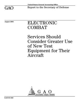 Primary view of object titled 'Electronic Combat: Services Should Consider Greater Use of New Test Equipment for Their Aircraft'.