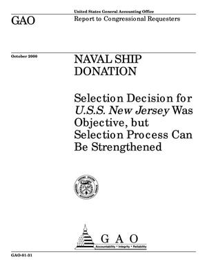 Primary view of object titled 'Naval Ship Donation: Selection Decision for U.S.S. New Jersey Was Objective, but Selection Process Can Be Strengthened'.