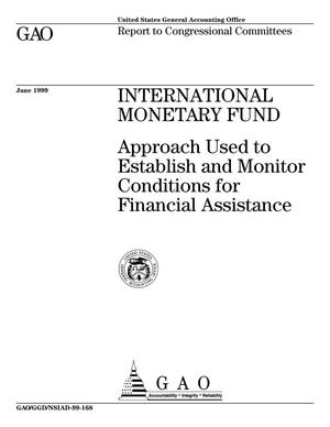 Primary view of object titled 'International Monetary Fund: Approach Used to Establish and Monitor Conditions for Financial Assistance'.