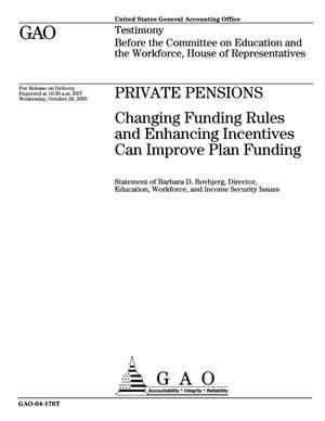 Primary view of object titled 'Private Pensions: Changing Funding Rules and Enhancing Incentives Can Improve Plan Funding'.