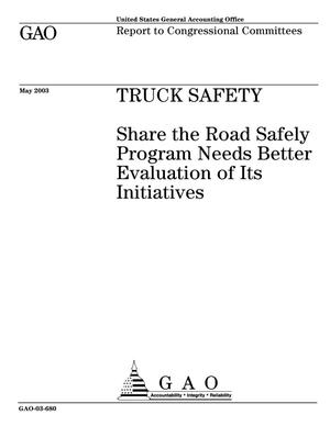 Truck Safety: Share the Road Safely Program Needs Better Evaluation of Its Initiatives