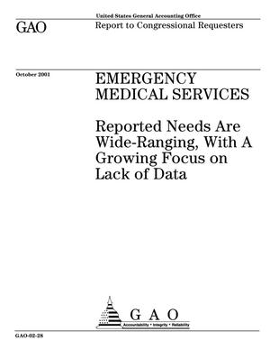 Primary view of object titled 'Emergency Medical Services: Reported Needs Are Wide-Ranging, With A Growing Focus on Lack of Data.'.