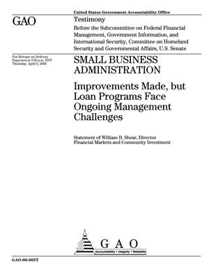 Primary view of object titled 'Small Business Administration: Improvements Made, but Loan Programs Face Ongoing Management Challenges'.