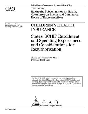 Primary view of object titled 'Children's Health Insurance: States' SCHIP Enrollment and Spending Experiences and Considerations for Reauthorization'.