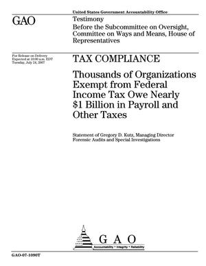 Primary view of object titled 'Tax Compliance: Thousands of Organizations Exempt from Federal Income Tax Owe Nearly $1 Billion in Payroll and Other Taxes'.