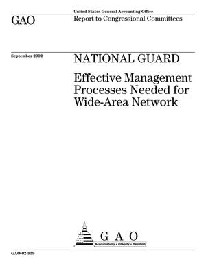 Primary view of object titled 'National Guard: Effective Management Processes Needed for Wide-Area Network'.