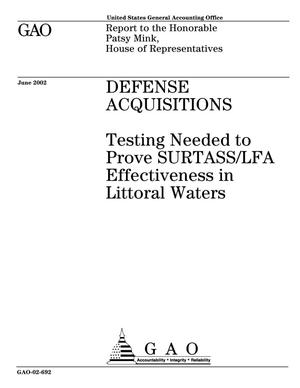Primary view of object titled 'Defense Acquisitions: Testing Needed to Prove SURTASS/LFA Effectiveness in Littoral Waters'.