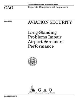 Primary view of object titled 'Aviation Security: Long-Standing Problems Impair Airport Screeners' Performance'.